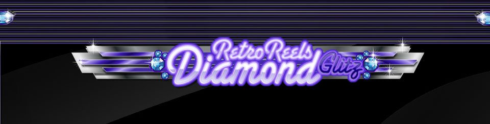Retro-Reels---Diamond-Glitz