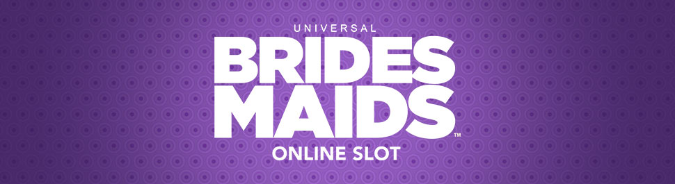 BRIDESMAIDS-SLOT-GAME